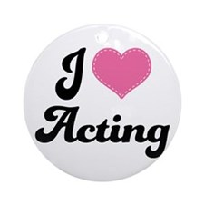 I Love Acting Ornament (Round)