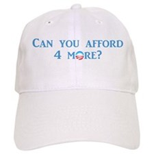 Can You Afford 4 More? Baseball Cap