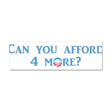 Can You Afford 4 More? Car Magnet 10 x 3