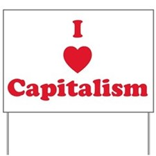 I Heart Capitalism - Red Yard Sign
