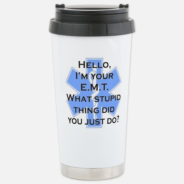 Im your E.M.T. Stainless Steel Travel Mug