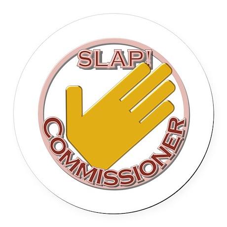 Slap Commissioner Round Car Magnet