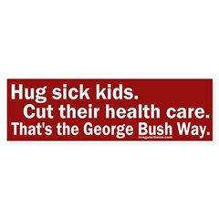 Hug kids, cut their care Bumper Bumper Sticker