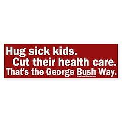 Hug kids, cut their care Bumper Bumper Sticker