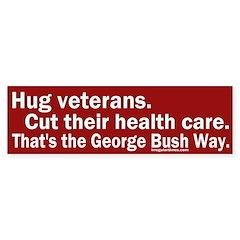 Hug veterans, cut care Bumper Bumper Sticker