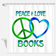 Peace Love Books Shower Curtain