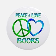 Peace Love Books Ornament (Round)