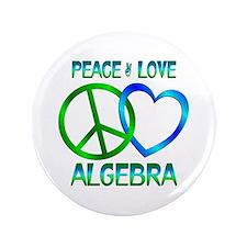 """Peace Love Algebra 3.5"""" Button"""