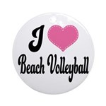 I Love Beach Volleyball Ornament (Round)
