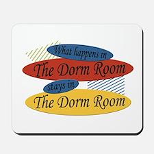 Happens In The Dorm Room Mousepad