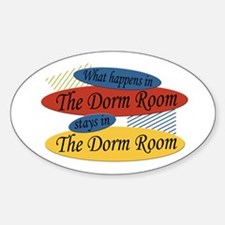Happens In The Dorm Room Oval Decal