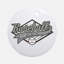 Baseball Respect All Ornament (Round)