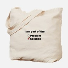 Be Part of the Solution! Tote Bag