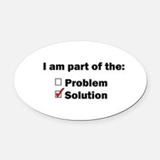 Be Part of the Solution! Oval Car Magnet