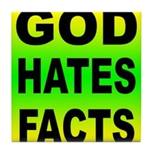 God Hates Facts Tile Coaster