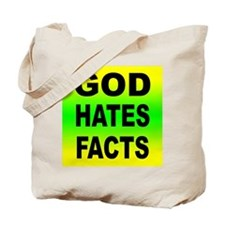 God Hates Facts Tote Bag