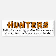 Hunters: Cowardly excuses - Bumper Bumper Sticker