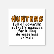"""Hunters: Cowardly excuses - Square Sticker 3"""" x 3"""""""