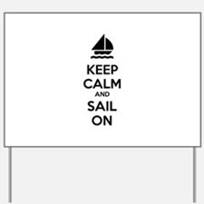 Keep calm and sail on Yard Sign