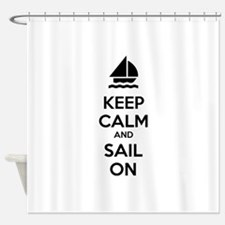 Keep calm and sail on Shower Curtain