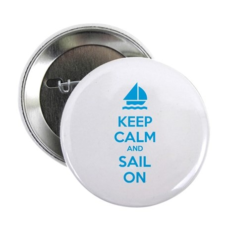 """Keep calm and sail on 2.25"""" Button (10 pack)"""