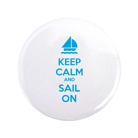 "Keep calm and sail on 3.5"" Button"