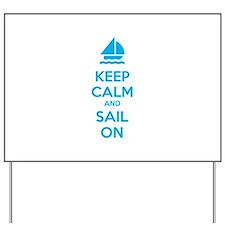 Keep calm and sail on Yard Sign