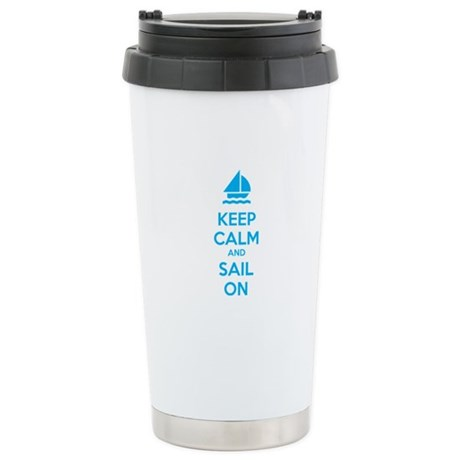 Keep calm and sail on Stainless Steel Travel Mug