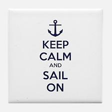 Keep calm and sail on Tile Coaster