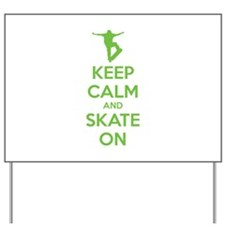 Keep calm and skate on Yard Sign