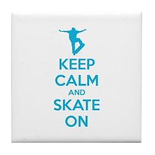 Keep calm and skate on Tile Coaster