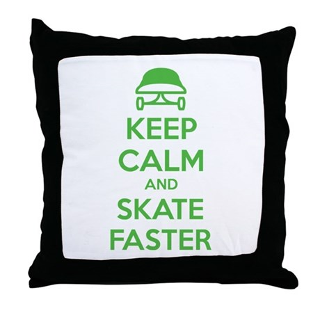 Keep calm and skate faster Throw Pillow