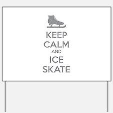 Keep calm and ice skate Yard Sign