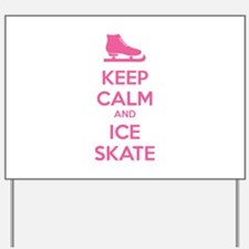 Keep calm and ice skate Yard Sign