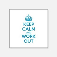 """Keep calm and work out Square Sticker 3"""" x 3"""""""
