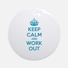 Keep calm and work out Ornament (Round)