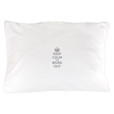 Keep calm and work out Pillow Case