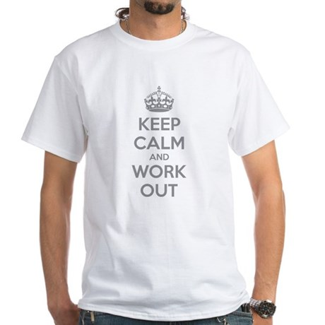 Keep calm and work out White T-Shirt