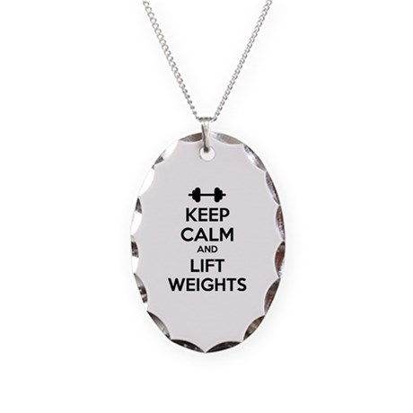 Keep calm and lift weights Necklace Oval Charm