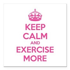 "Keep calm and exercise more Square Car Magnet 3"" x"