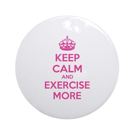 Keep calm and exercise more Ornament (Round)