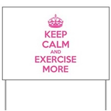 Keep calm and exercise more Yard Sign