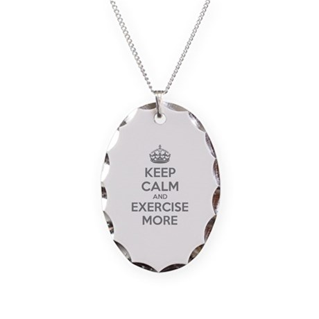 Keep calm and exercise more Necklace Oval Charm