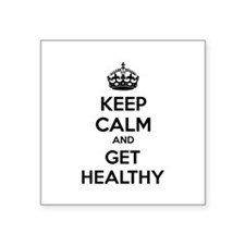 """Keep calm and get healthy Square Sticker 3"""" x 3"""""""