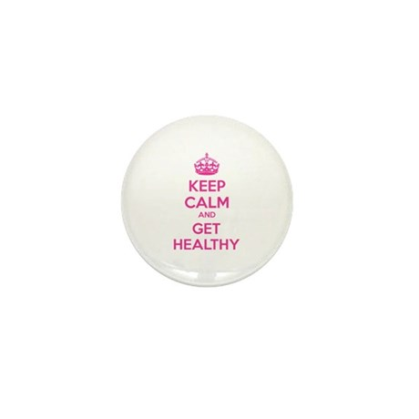 Keep calm and get healthy Mini Button