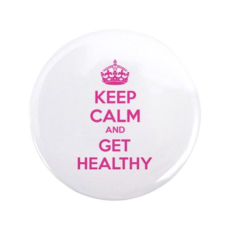 "Keep calm and get healthy 3.5"" Button"