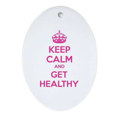 Keep calm and get healthy Ornament (Oval)