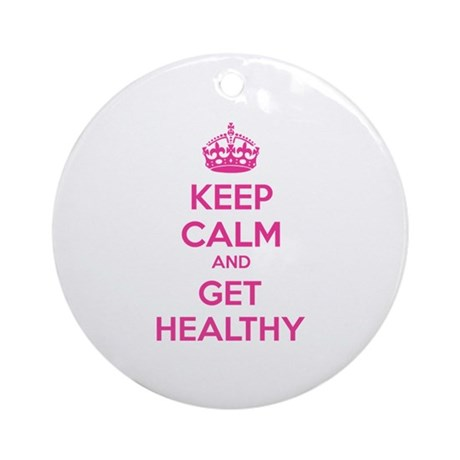 Keep calm and get healthy Ornament (Round)