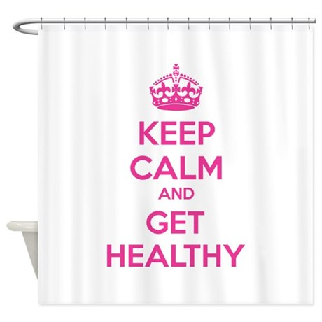 Keep calm and get healthy Shower Curtain