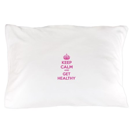 Keep calm and get healthy Pillow Case